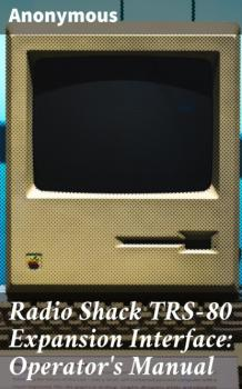 Читать Radio Shack TRS-80 Expansion Interface: Operator's Manual - Anonymous