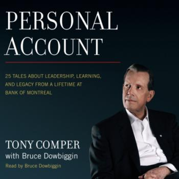 Читать Personal Account - 25 Tales About Leadership, Learning, and Legacy from a Lifetime at Bank of Montreal (Unabridged) - Tony Comper