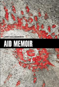 Читать Aid Memoir - Larry Hollingworth