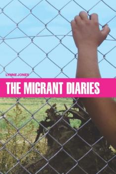 Читать The Migrant Diaries - Lynne Jones