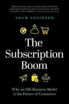 Читать The Subscription Boom - Adam Levinter