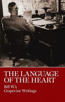 Читать The Language of the Heart - Bill W.