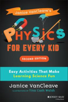 Читать Janice VanCleave's Physics for Every Kid - Janice  VanCleave
